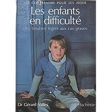 Les enfants en difficulté : des troubles légers aux cas graves (French Edition)
