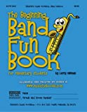 The Beginning Band Fun Book (Alto Sax): for Elementary Students