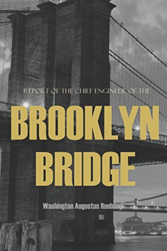 Download Report of the Chief Engineer of the New York & Brooklyn Bridge: (Abridged, Annotated) pdf