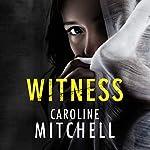 Witness | Caroline Mitchell