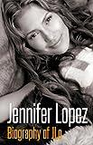 Jennifer Lopez - Biography of JLo