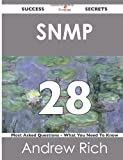 Snmp 28 Success Secrets - 28 Most Asked Questions on Snmp - What You Need to Know, Andrew Rich, 1488524564