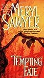 Tempting Fate, Meryl Sawyer, 0821776673