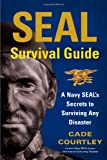 SEAL Survival Guide, Cade Courtley, 1451690290