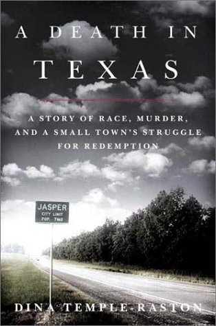 A Death in Texas: A Story of Race, Murder and a Small Town's Struggle for Redemption by Dina Temple-Raston (2002-01-26)