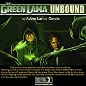 The Green Lama: Unbound: The Green Lama Legacy, Book 3 | Adam Lance Garcia