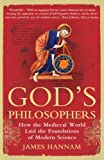Front cover for the book God's Philosophers: How the Medieval World Laid the Foundations of Modern Science by James Hannam