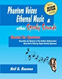 Phantom Voices, Ethereal Music and Other Spooky Sounds, Neil Bauman, 1935939068