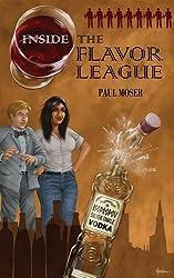 Inside the Flavor League: A Slightly Buzzed Satirical Novel