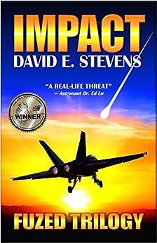 Impact (Fuzed Trilogy Book 1) by [Stevens, David E]