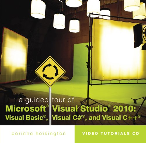 A Guided Tour of Microsoft Visual Studio 2010: Visual Basic, Visual C# and Visual C++ - Visual Basic Studio 2010