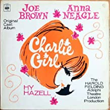 Charlie Girl - Soundtrack / Joe Brown / Anna Neagle / HY Hazell / Stuart Damon / Derek Nimmo / Christine Holmes LP