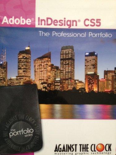 Adobe InDesign CS5: The Professional Portfolio