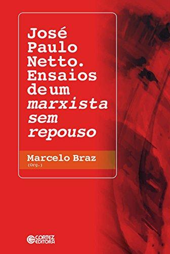 José Paulo Netto. Ensaios de Um Marxista sem Repouso