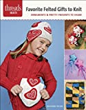 Favorite Felted Gifts to Knit, Kathleen Taylor, 1627101659