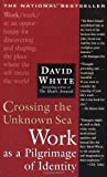 Crossing the Unknown Sea, David Whyte, 1573229148