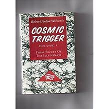 Cosmic Trigger: v. 1: Final Secret of the Illuminati