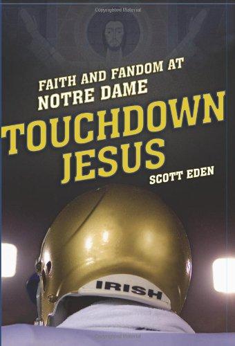 Touchdown Jesus: Faith and Fandom at Notre Dame pdf