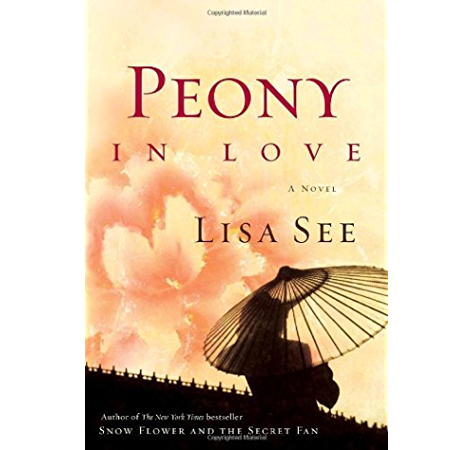 Peony In Love A Novel Kindle Edition By See Lisa Literature Fiction Kindle Ebooks Amazon Com