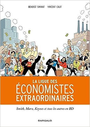 Amazon.fr - La Ligue des économistes extraordinaires - Tome 0 - La Ligue  des économistes extraordinaires - Simmat Benoist, Caut Vincent - Livres