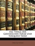 Das Thema der Goethischen Poesie und Torquato Tasso, Christian Semler, 1147982384