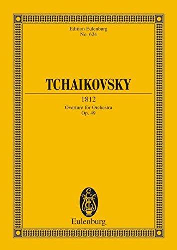 1812: Overture. op. 49. CW 46. Orchester. Studienpartitur. (Eulenburg Studienpartituren) (Englisch) Taschenbuch – 1. August 1979 Peter Iljitsch Tschaikowsky London 379576775X Musikalien