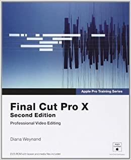 Book Apple Pro Training Series: Final Cut Pro X (2nd Edition) by Diana Weynand (2013-03-02)