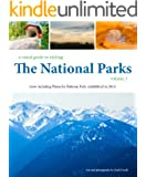 The National Parks (a visual guide to visiting)
