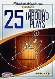 BasketballCoach.com presents: 25 Unstoppable Inbound Plays by * BASKETBALLCOACH.COM