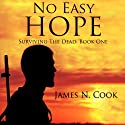No Easy Hope: Surviving the Dead, Volume 1 Audiobook by James N. Cook Narrated by Guy Williams