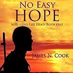 No Easy Hope: Surviving the Dead, Volume 1 | James N. Cook