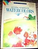 Getting Started in Watercolors, Brian Bagnall and Ursula Bagnall, 1560101792