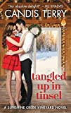 Tangled Up in Tinsel: A Sunshine Creek Vineyard Novel (Sunshine Creek Vinyard) by  Candis Terry in stock, buy online here