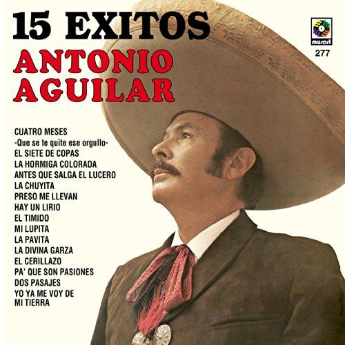 Antonio Aguilar 15 Grandes Exitos