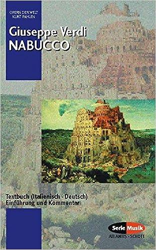 Nabucco Textbuch Italienisch Deutsch Einfuhrung Und Kommentar Amazon De Giuseppe Verdi Kurt Pahlen Rosemarie Konig Bucher