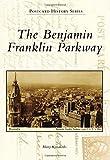 The Benjamin Franklin Parkway, Harry Kyriakodis, 1467121533