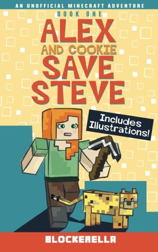 Alex and Cookie Save Steve (Adventures of Alex and Cookie) (Volume 1) pdf epub