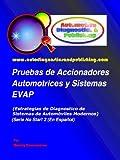 Pruebas de Accionadores Automotrices y Sistemas EVAP (Estrategias de Diagnostico de Sistemas Automotrices Modernos nº 2) (Spanish Edition)