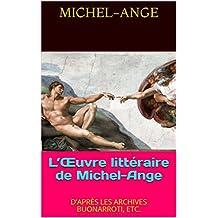 L'Œuvre littéraire de Michel-Ange: D'APRÈS LES ARCHIVES BUONARROTI, ETC. (French Edition)