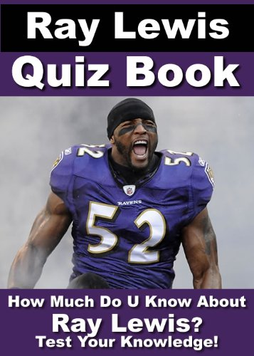 Ray Lewis Quiz Book - 100 Fun & Fact Filled Questions About