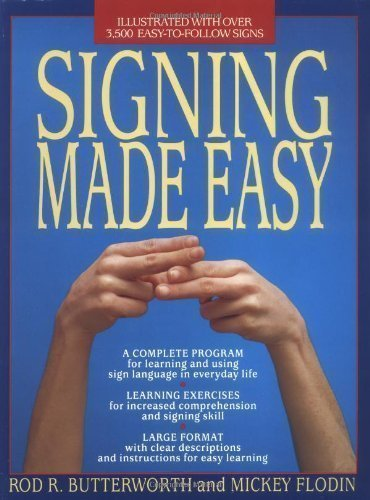 Signing Made Easy: Complete Programme for Learning Sign Language [American Sign Language] by Butterworth, Rod R., Flodin, Mickey published by Berkley Publishing Group C/O Penguin Putnam Inc (1989)