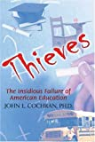 img - for Thieves: The Insidious Failure of American Education book / textbook / text book