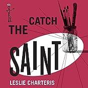 Catch The Saint: The Saint, Book 44 | Leslie Charteris