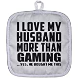 Designsify Wife Pot Holder, I Love My Husband More Than Gaming .He Bought Me This - Pot Holder, Heat Resistant Potholder, Best Gift for Girl, Her, Lady, Girlfriend from Husband