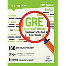 GRE Analytical Writing: Solutions to the Real Essay Topics - Book 2 (Test Prep Series 18)