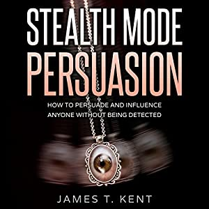 Stealth Mode Persuasion Audiobook