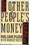 Other People's Money : The Inside Story of the S and L Mess, Pilzer, Paul Z. and Deitz, Robert, 067168101X