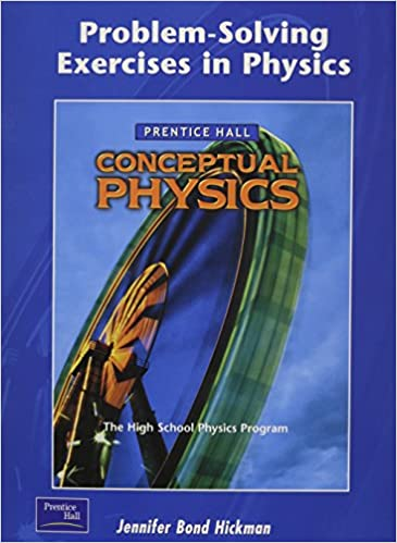com problem solving exercises in physics the high school problem solving exercises in physics the high school physics program prentice hall conceptual physics workbook
