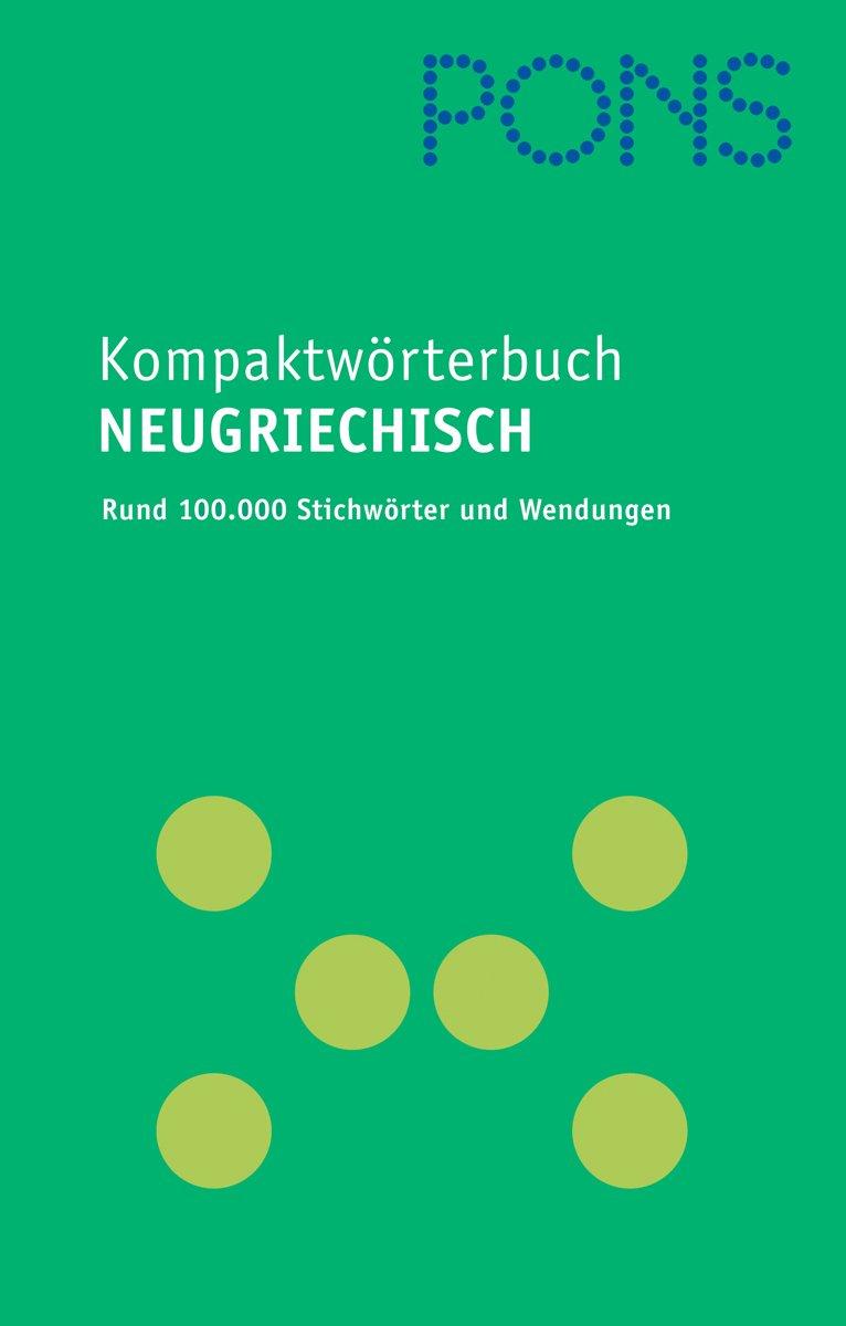 PONS Kompaktwörterbuch Neugriechisch  Neugriechisch Deutsch  Deutsch Neugriechisch