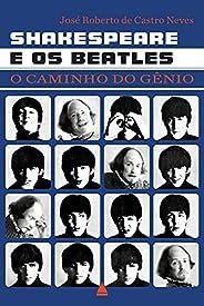 Shakespeare e os Beatles: O caminho do gênio